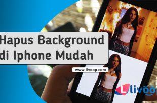 Cara Hapus Background di Iphone dengan Mudah