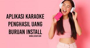 8 Aplikasi Karaoke yang Viral, Bisa dapet Uang dari Nyanyi, Buruan Install